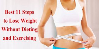 Best 11 Steps to Lose Weight Without Dieting and Exercising